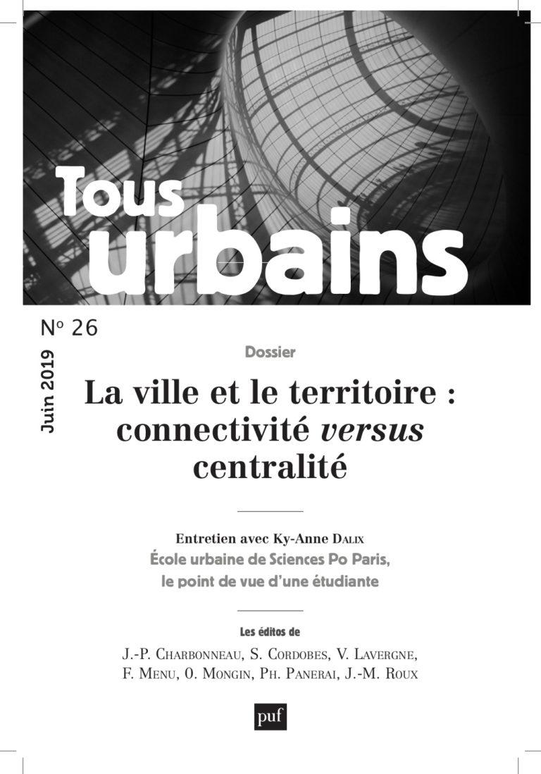 Tous Urbains n°26 – La ville et le territoire : connectivité versus centralité par Philippe Panerai