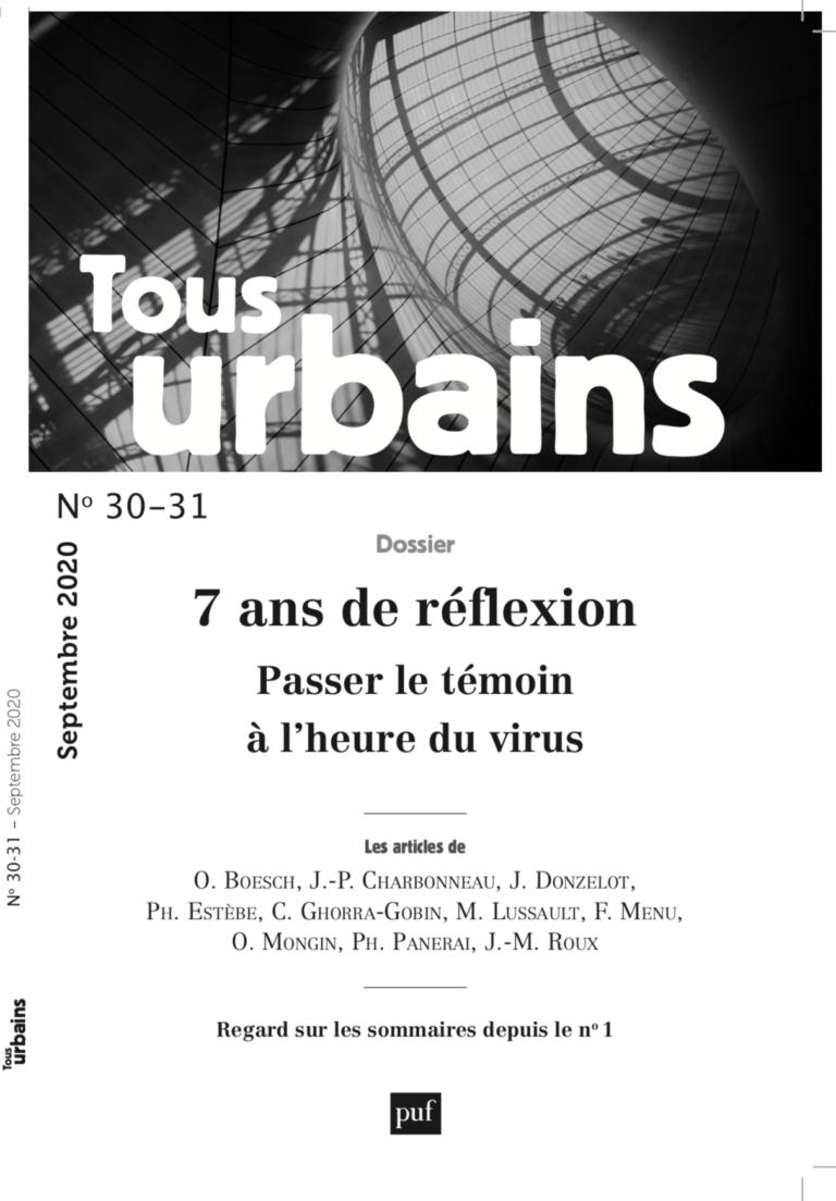 Tous Urbains n°30-31 – Passer le témoin à l'heure du virus… par Jacques Donzelot, Olivier Mongin et Philippe Panerai